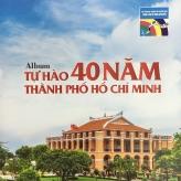 Album Tự Hào 40 Năm TP. Hồ Chí Minh